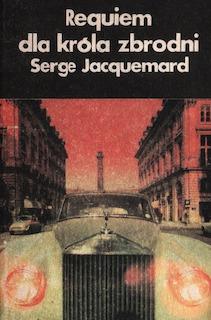 Serge Jacquemard - Requiem dla króla zbrodni