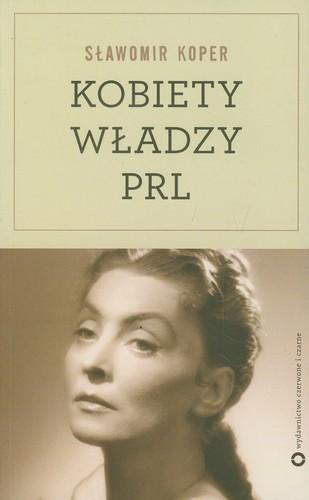 Sławomir Koper - Kobiety wladzy PRL