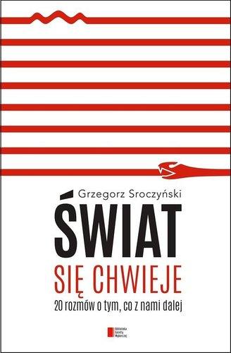 Grzegorz Sroczyński - Świat się chwieje