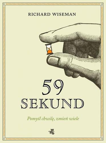 59 sekund: Pomyśl chwilę, zmień wiele - Richard Wiseman