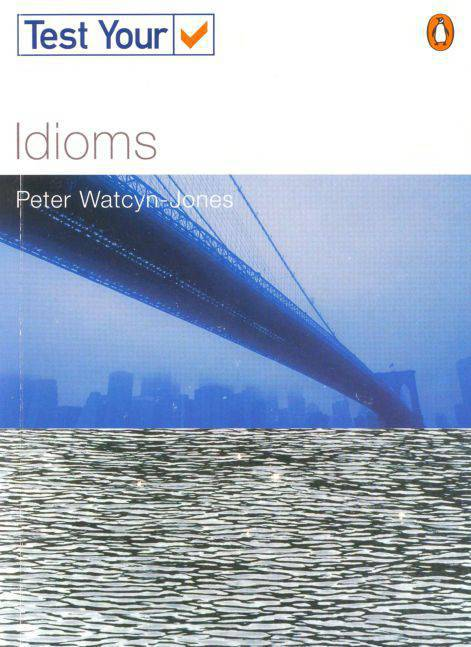 Test Your Idioms By Peter Watcyn