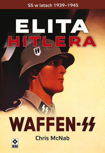 Elita Hitlera. Waffen SS - Chris McNab