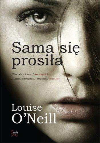 Sama się prosiła - Louise O'Neill
