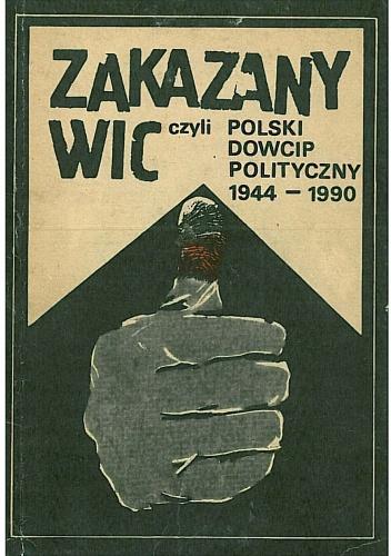 Zakazany wic, czyli polski dowcip polityczny 1944 - 1990 - Władysław Tocki