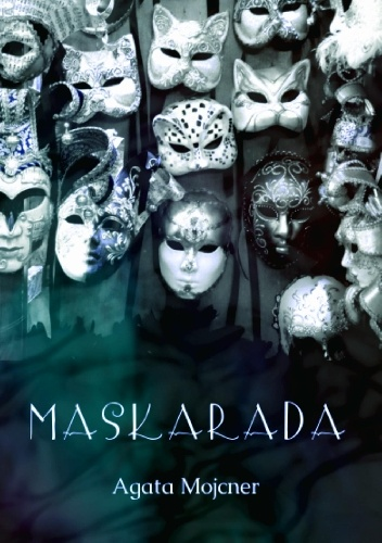 Maskarada - Agata Mojcner