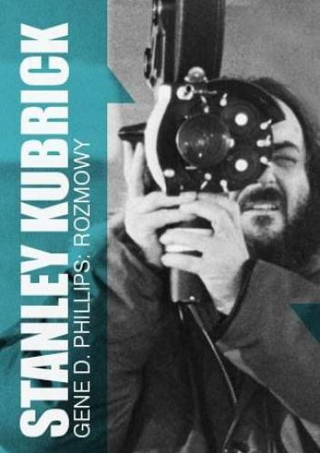 Stanley Kubrick. Rozmowy - Gene D. Phillips