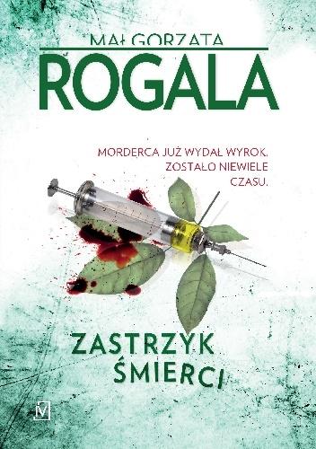 Zastrzyk śmierci - Małgorzata Rogala