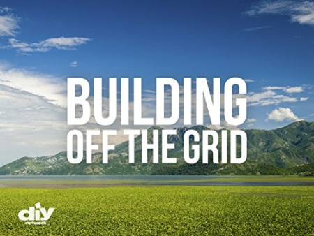Building Off the Grid S06E01 Maine Mountain Home WEB x264-CAFFEiNE