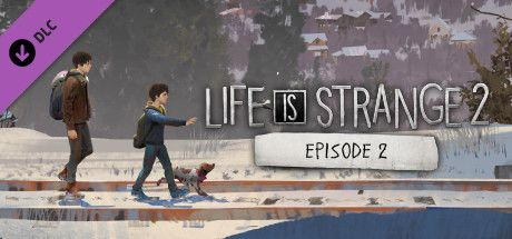 Life Is Strange 2 Episode 2 Rules - CPY