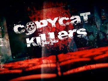 CopyCat Killers S03E03 Money Train WEB x264-UNDERBELLY