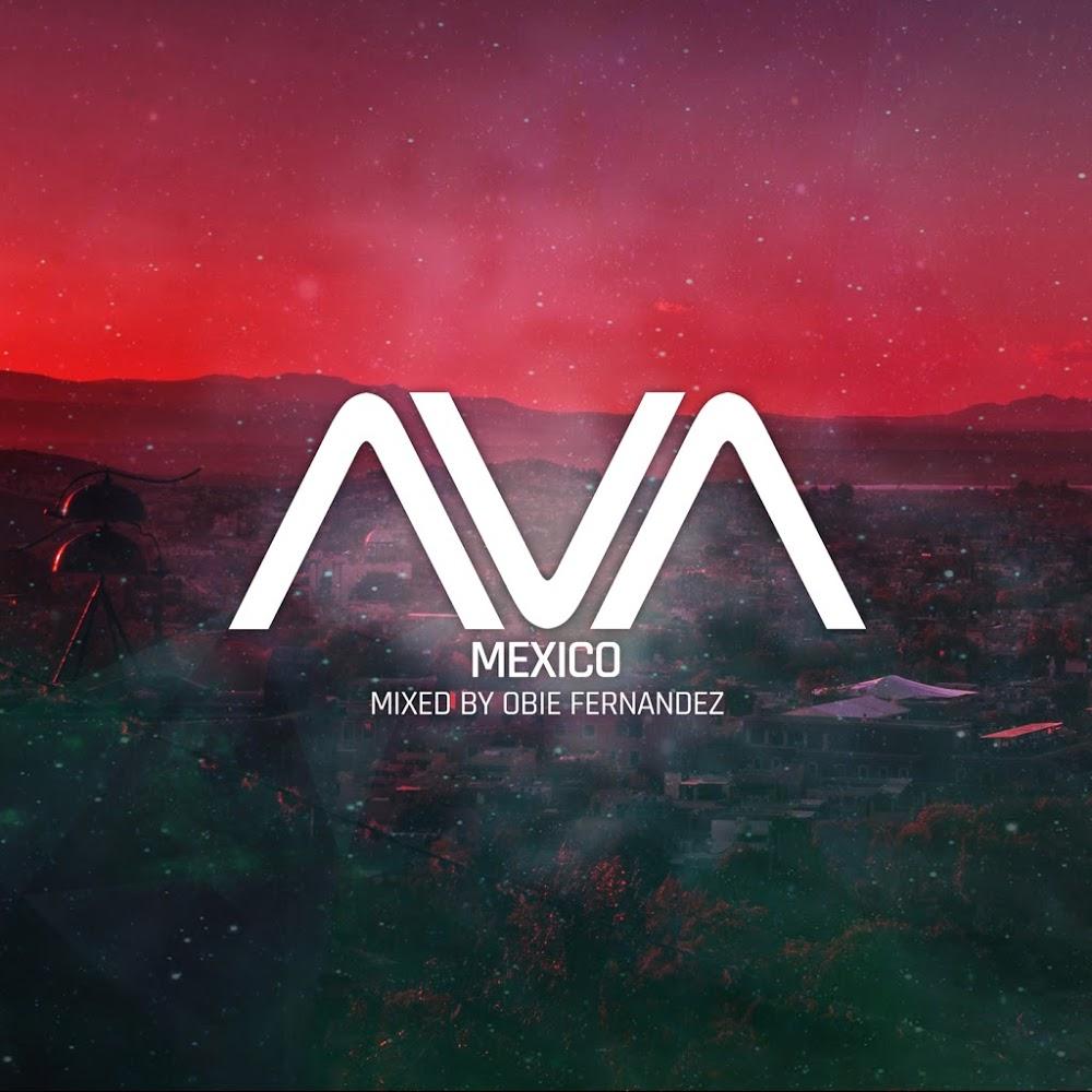 VA - AVA Mexico [Mixed by Obie Fernandez] (2019)