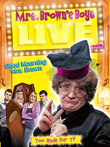 Mrs Browns Boys Live Tour Good Mourning Mrs Brown (2012) 1080p BluRay H264 AAC-RARBG