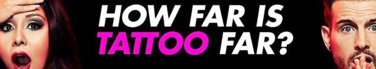 How Far Is Tattoo Far S01E00 Top 10 Cringe Worthy Tattoos WEB x264-TBS