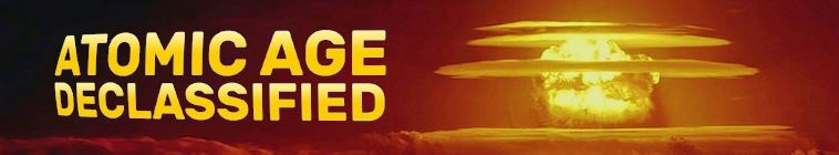 Atomic Age Declassified S01E01 Born with the Bomb 720p WEB h264 CAFFEiNE